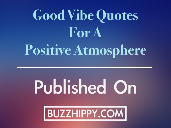 GOOD VIBE QUOTES