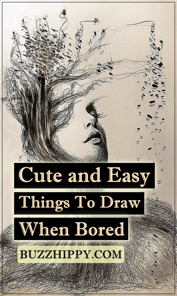 45 Cute and Easy Things To Draw When Bored , Buzz Hippy